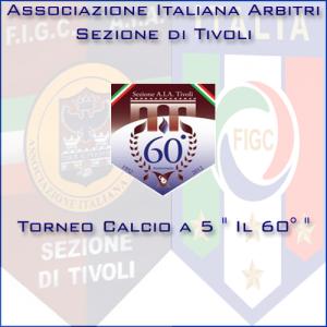 """Torneo Calcio a 5 """"Il 60°"""""""